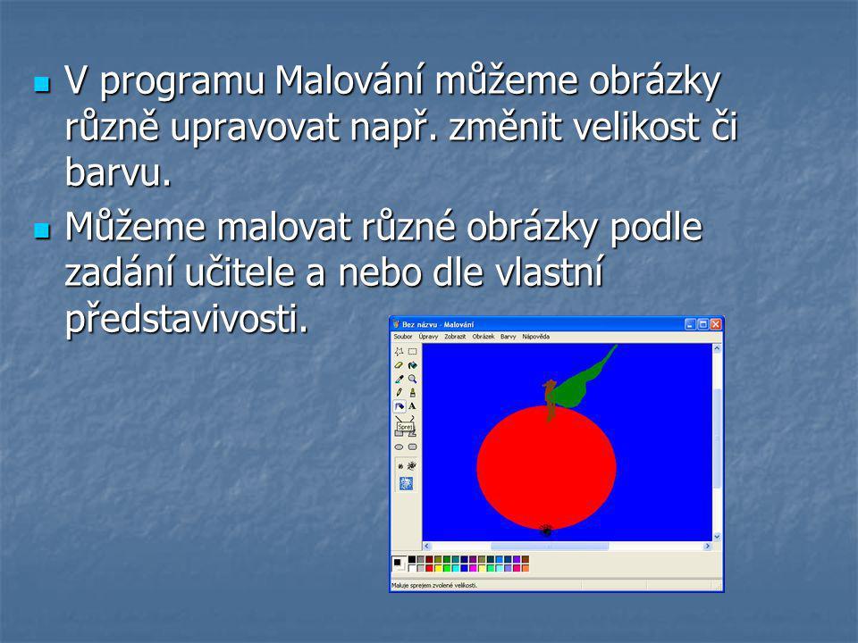 V programu Malování můžeme obrázky různě upravovat např.
