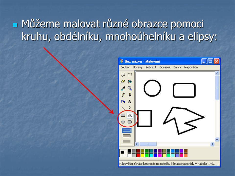 Můžeme malovat různé obrazce pomoci kruhu, obdélníku, mnohoúhelníku a elipsy: Můžeme malovat různé obrazce pomoci kruhu, obdélníku, mnohoúhelníku a elipsy: