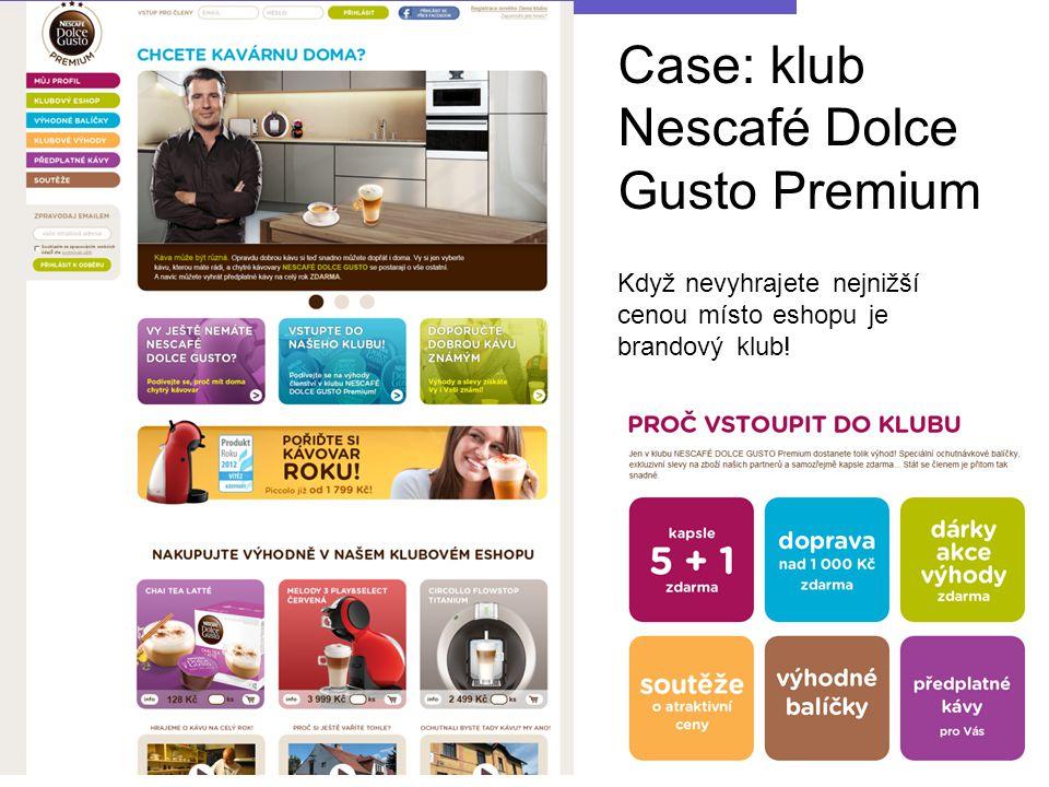 Když nevyhrajete nejnižší cenou místo eshopu je brandový klub! Case: klub Nescafé Dolce Gusto Premium