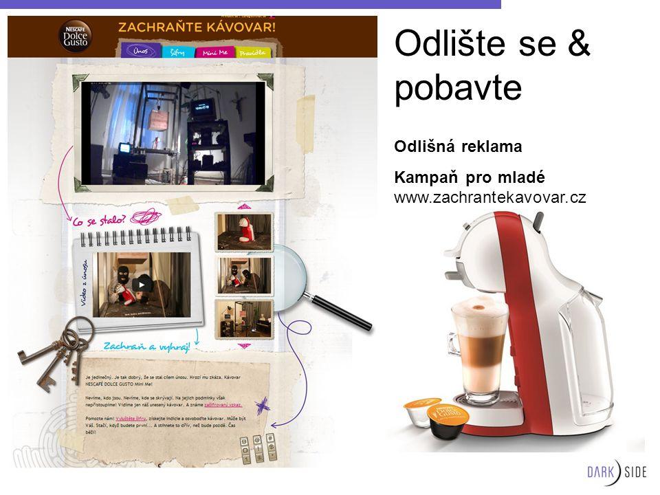 Odlišná reklama Kampaň pro mladé www.zachrantekavovar.cz Odlište se & pobavte