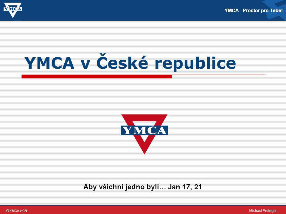 YMCA – křesťanské sdružení mladých lidí YMCA v České republice Vznik – 1844, Londýn George Williams Dnes pracuje YMCA ve 124 zemích a má více než 45 milionů členů.