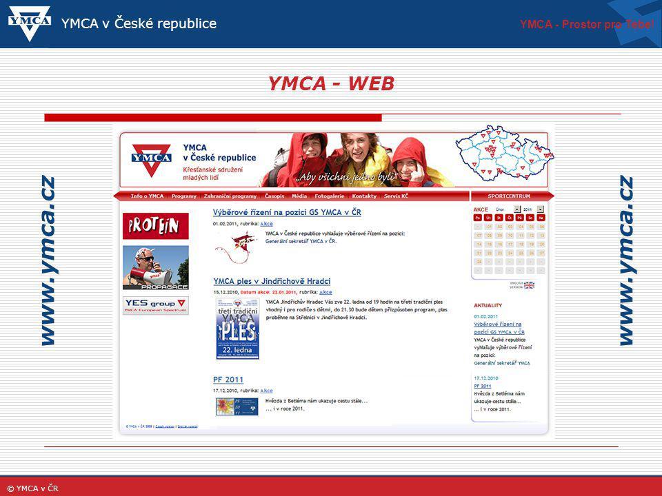 YMCA - Prostor pro Tebe! © YMCA v ČR YMCA - WEB www.ymca.cz YMCA v České republice