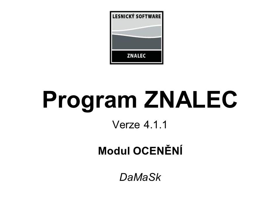 Program ZNALEC Verze 4.1.1 Modul OCENĚNÍ DaMaSk