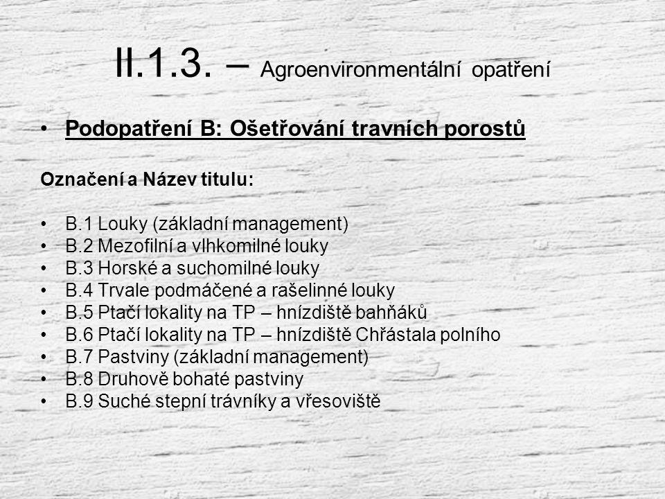 Integrovaná produkce  II.1.3.1.2.1 Management integrovaná produkce ovoce Navrhovaná výše plateb: 12 955 Kč/ha (tj. 434,97 EUR/h  II.1.3.1.2.2 Manage