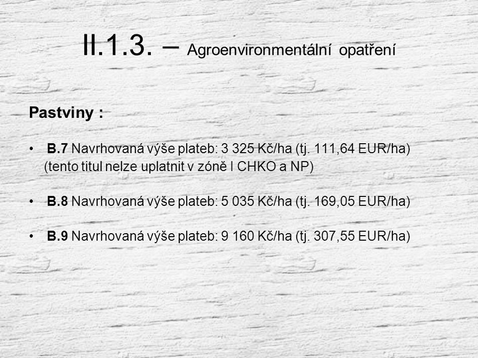 II.1.3. – Agroenvironmentální opatření Pastviny – základní management Používat hnojiva a statková hnojiva ročně maximálně do výše 80 kg N/ha celkové v