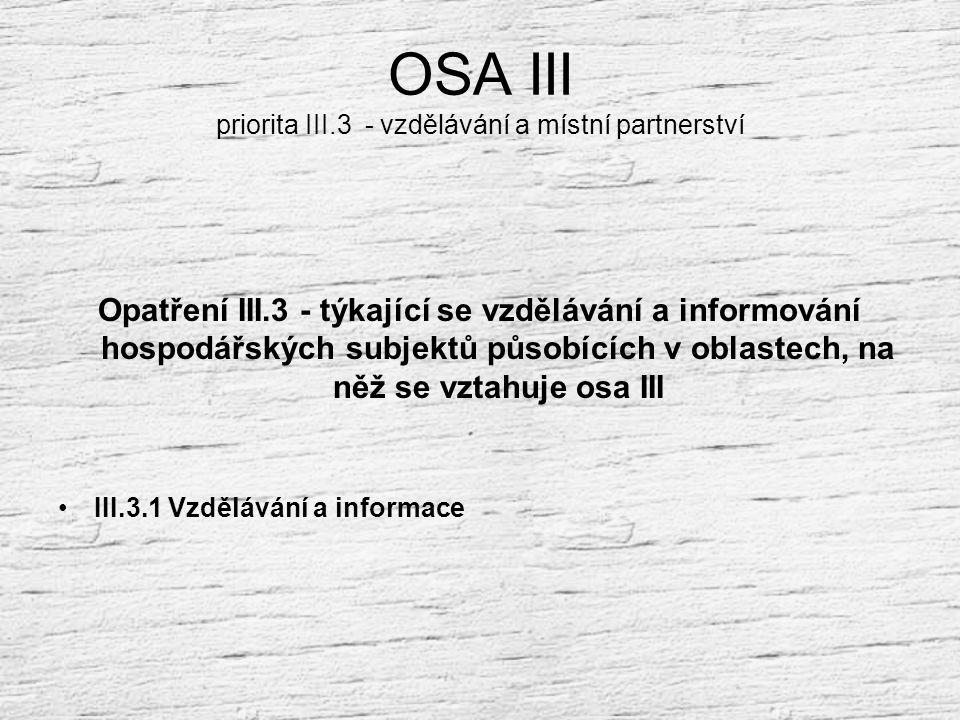 OSA III priorita III.2 – podmínky růstu a kvalita života na venkově III.2.2 Ochrana a rozvoj dědictví venkova III.2.2.1 Přírodní dědictví venkova Proj