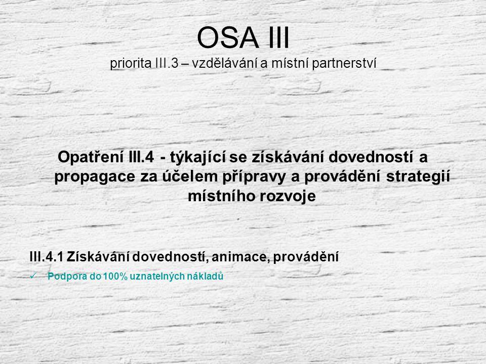OSA III priorita III.3 - vzdělávání a místní partnerství Opatření III.3 - týkající se vzdělávání a informování hospodářských subjektů působících v obl