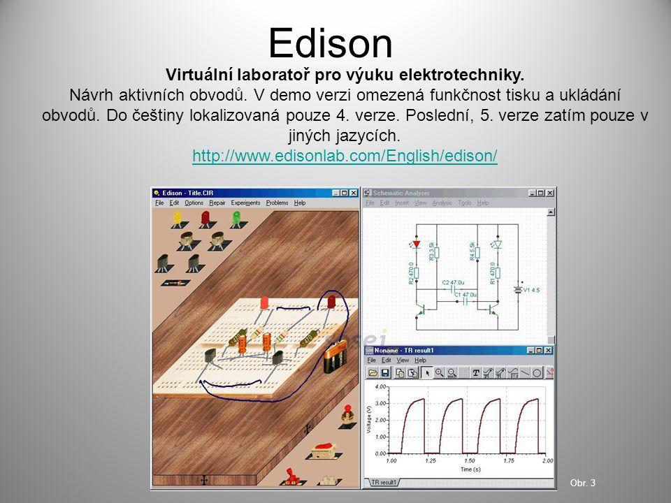 Edison Virtuální laboratoř pro výuku elektrotechniky. Návrh aktivních obvodů. V demo verzi omezená funkčnost tisku a ukládání obvodů. Do češtiny lokal