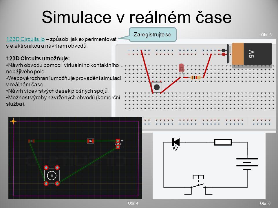 Simulace v reálném čase 123D Circuits.io123D Circuits.io – způsob, jak experimentovat s elektronikou a návrhem obvodů. 123D Circuits umožňuje: Návrh o