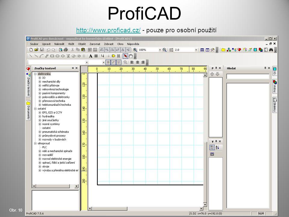 ProfiCAD http://www.proficad.cz/http://www.proficad.cz/ - pouze pro osobní použití Obr. 10