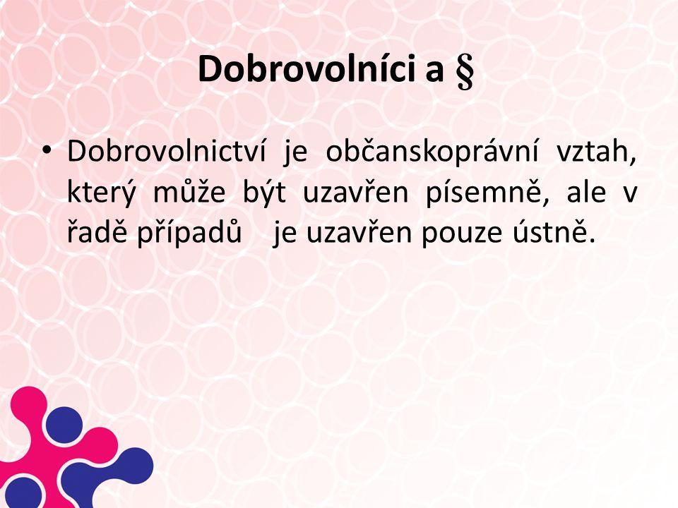 Dobrovolníci a § 15.12.2014 15 Zákon o dobrovolnické službě 198/2002 Sb.