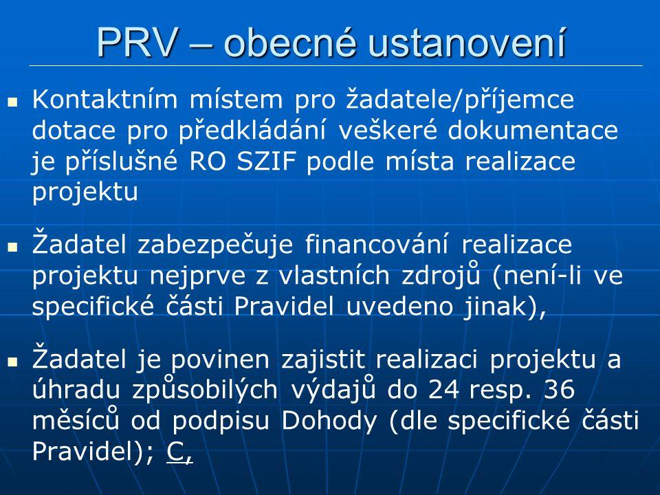 Kontaktním místem pro žadatele/příjemce dotace pro předkládání veškeré dokumentace je příslušné RO SZIF podle místa realizace projektu Žadatel zabezpečuje financování realizace projektu nejprve z vlastních zdrojů (není-li ve specifické části Pravidel uvedeno jinak), Žadatel je povinen zajistit realizaci projektu a úhradu způsobilých výdajů do 24 resp.