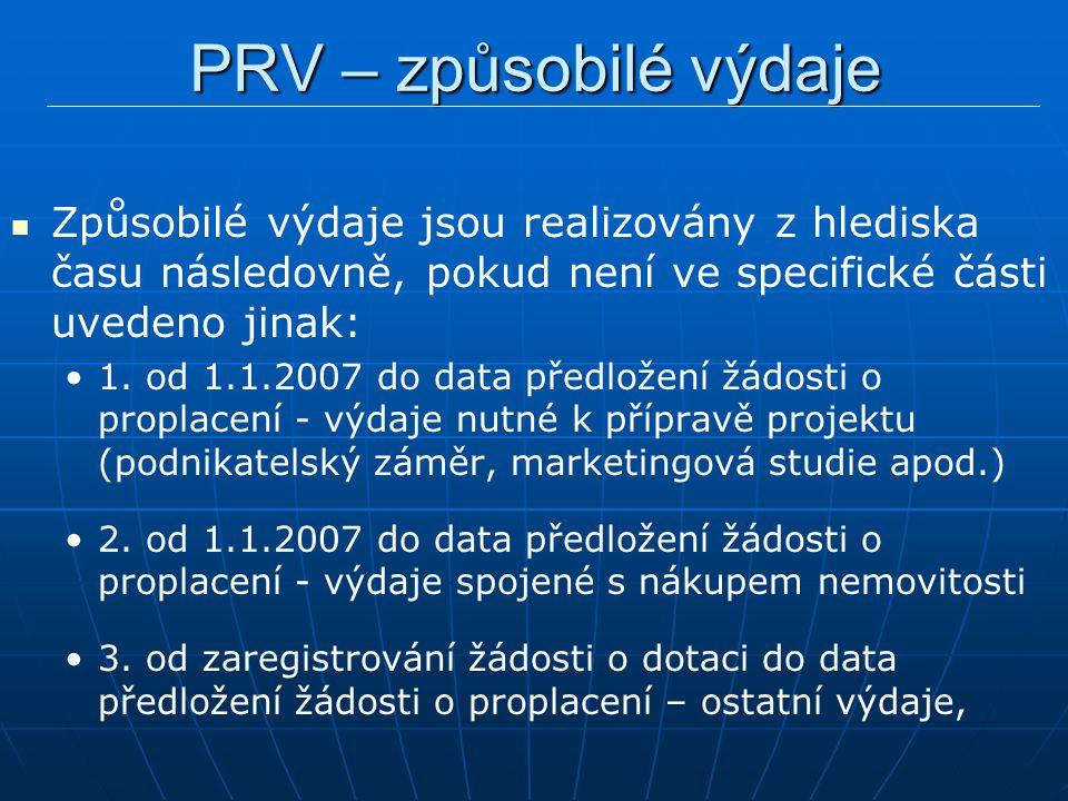 Způsobilé výdaje jsou realizovány z hlediska času následovně, pokud není ve specifické části uvedeno jinak: 1. od 1.1.2007 do data předložení žádosti