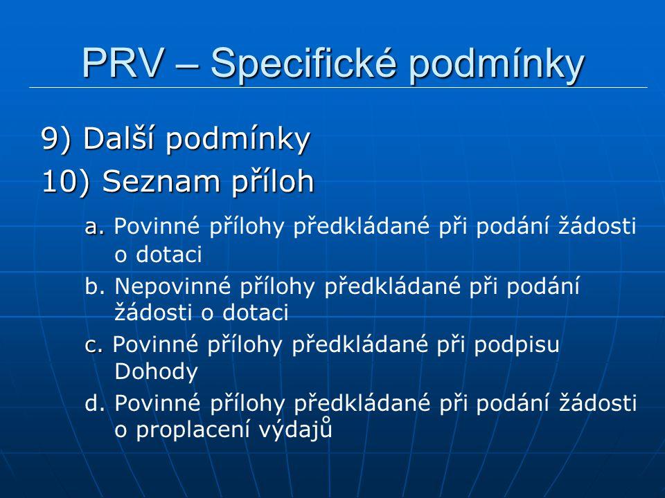 PRV – Specifické podmínky 9) Další podmínky 10) Seznam příloh a.