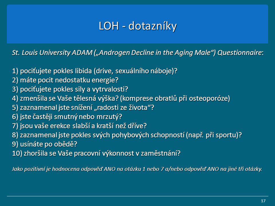 """LOH - dotazníky St. Louis University ADAM (""""Androgen Decline in the Aging Male"""") Questionnaire: 1) pociťujete pokles libida (drive, sexuálního náboje)"""