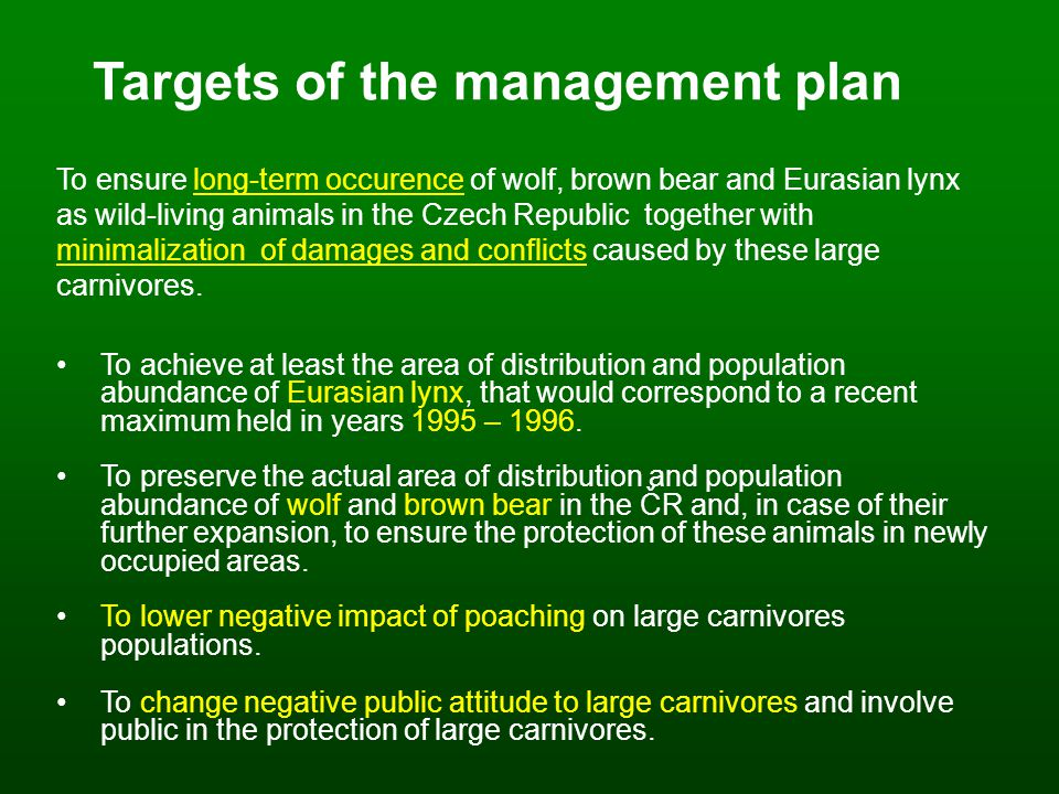Targets of the management plan To achieve at least the area of distribution and population abundance of Eurasian lynx, that would correspond to a rece