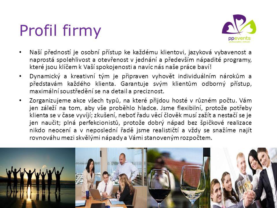 Profil firmy Naší předností je osobní přístup ke každému klientovi, jazyková vybavenost a naprostá spolehlivost a otevřenost v jednání a především náp