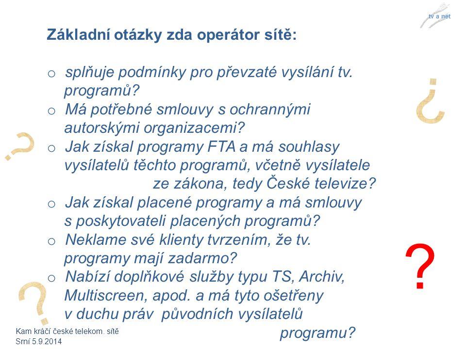 tv a net Základní otázky zda operátor sítě: o splňuje podmínky pro převzaté vysílání tv.