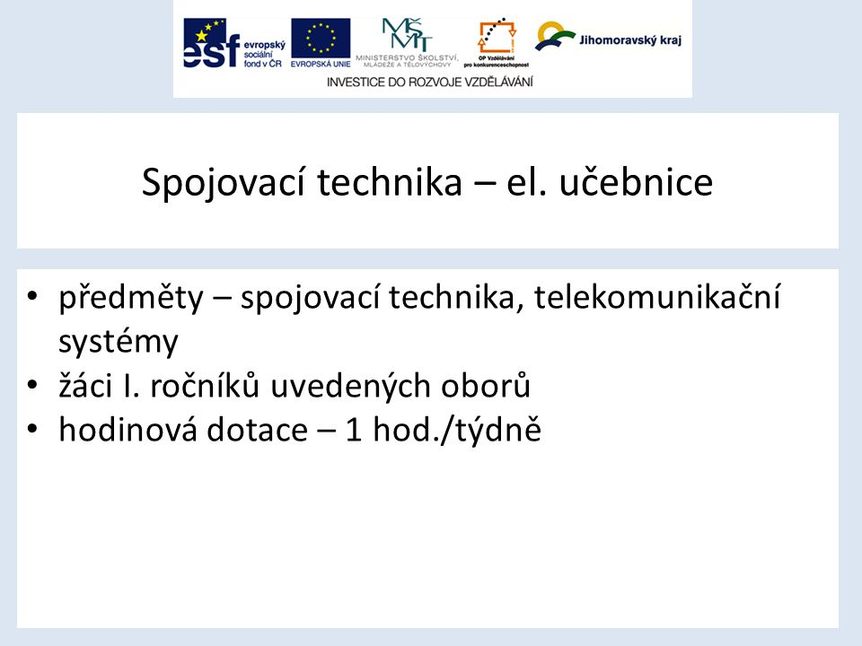 Spojovací technika – el.učebnice předměty – spojovací technika, telekomunikační systémy žáci I.