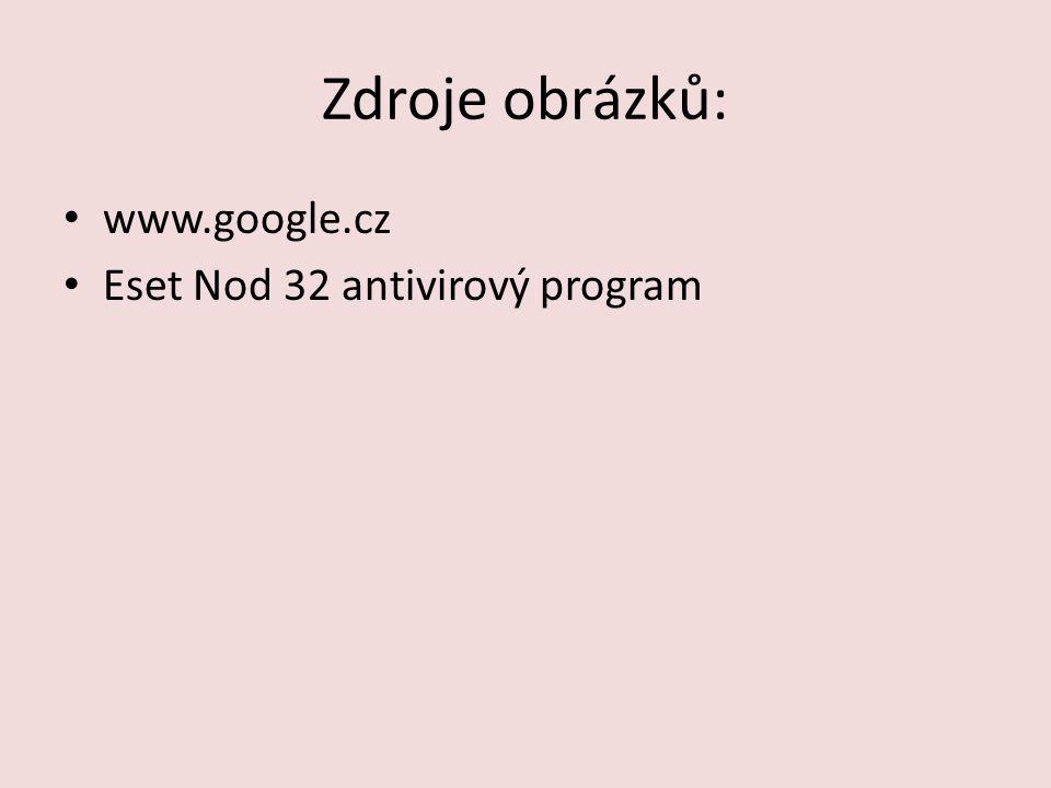 Zdroje obrázků: www.google.cz Eset Nod 32 antivirový program