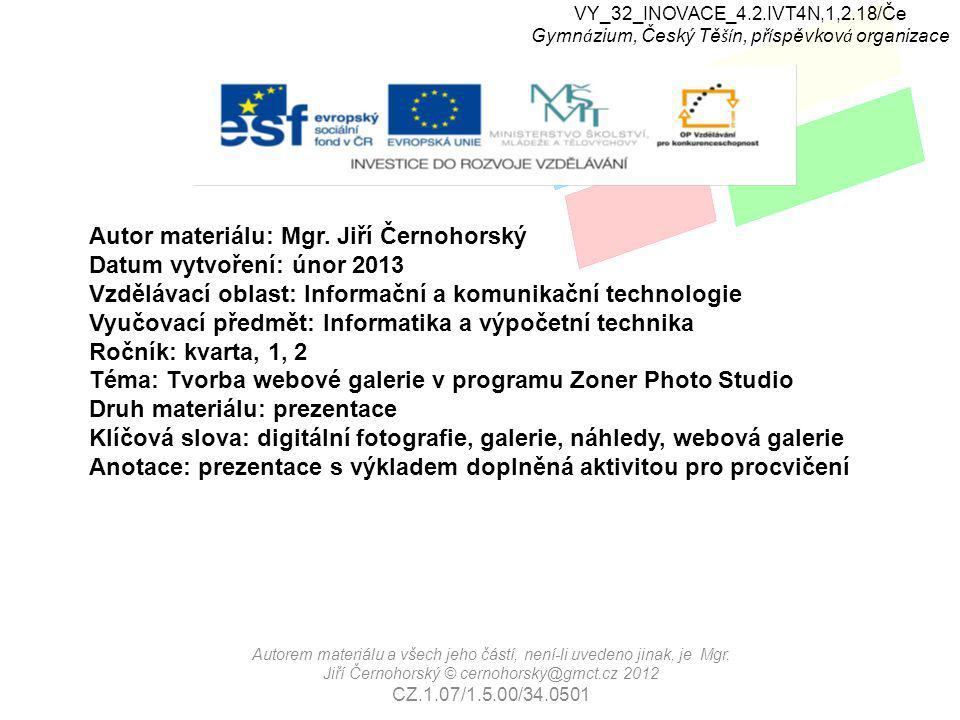 VY_32_INOVACE_4.2.IVT4N,1,2.18/Če Gymn á zium, Český Tě ší n, př í spěvkov á organizace Autorem materiálu a všech jeho částí, není-li uvedeno jinak, je Mgr.