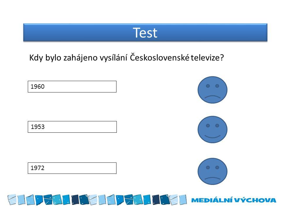 Test 1960 1953 1972 Kdy bylo zahájeno vysílání Československé televize?