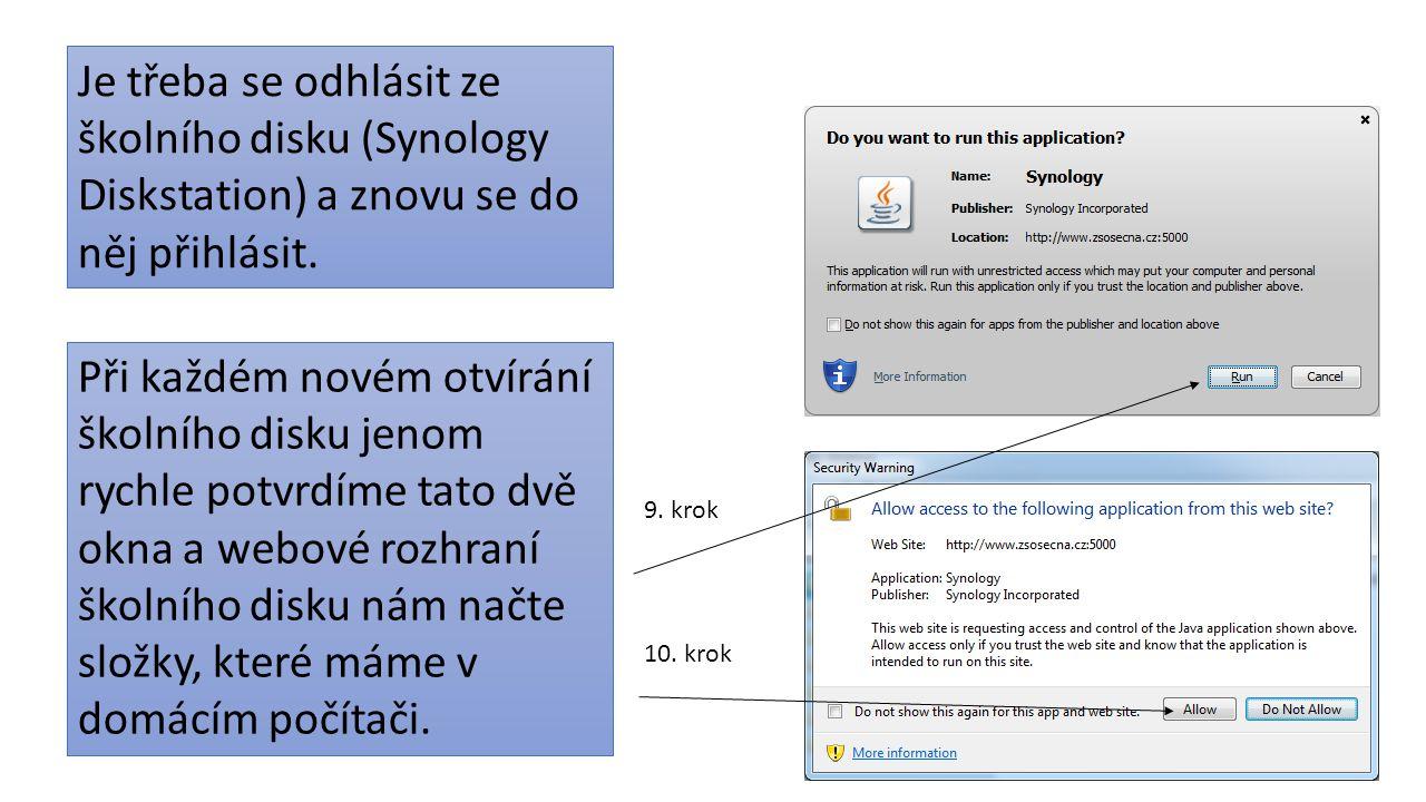 Je třeba se odhlásit ze školního disku (Synology Diskstation) a znovu se do něj přihlásit. Při každém novém otvírání školního disku jenom rychle potvr