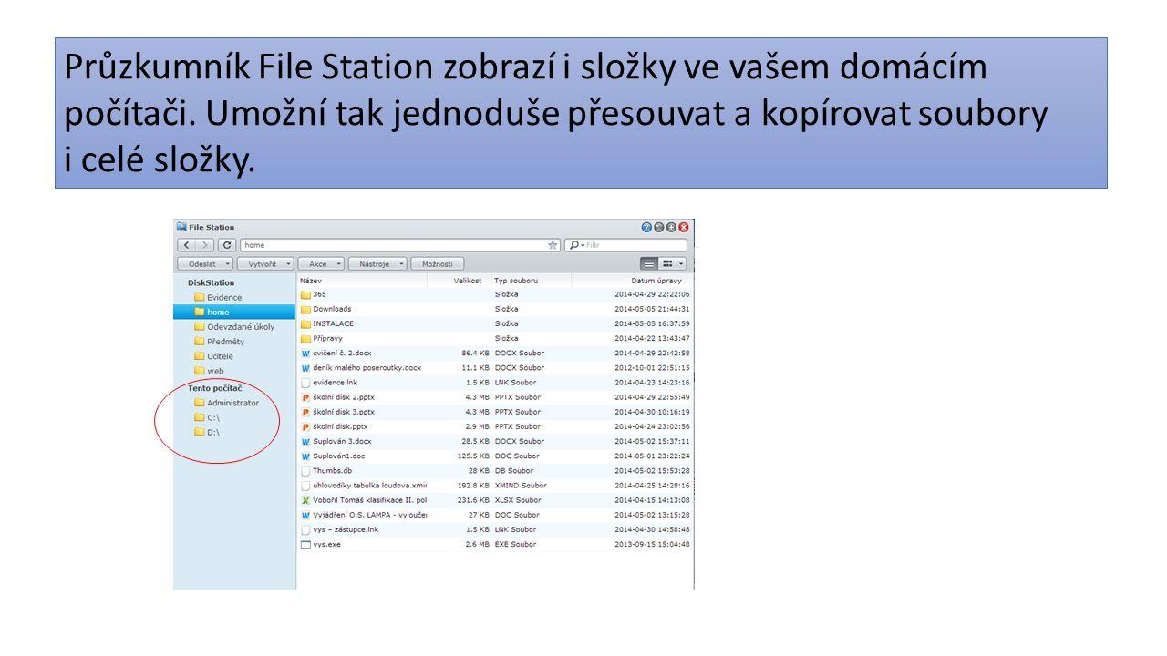 Průzkumník File Station zobrazí i složky ve vašem domácím počítači. Umožní tak jednoduše přesouvat a kopírovat soubory i celé složky.