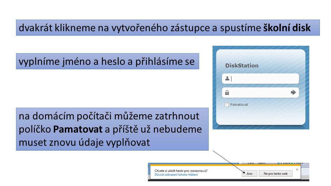 zobrazení obsahu školního disku Odhlášení, Změna hesla Možnosti (ostatní nastavení) Na domácím počítači můžete klinout na Ano Plocha školního disku připomíná plochu počítače