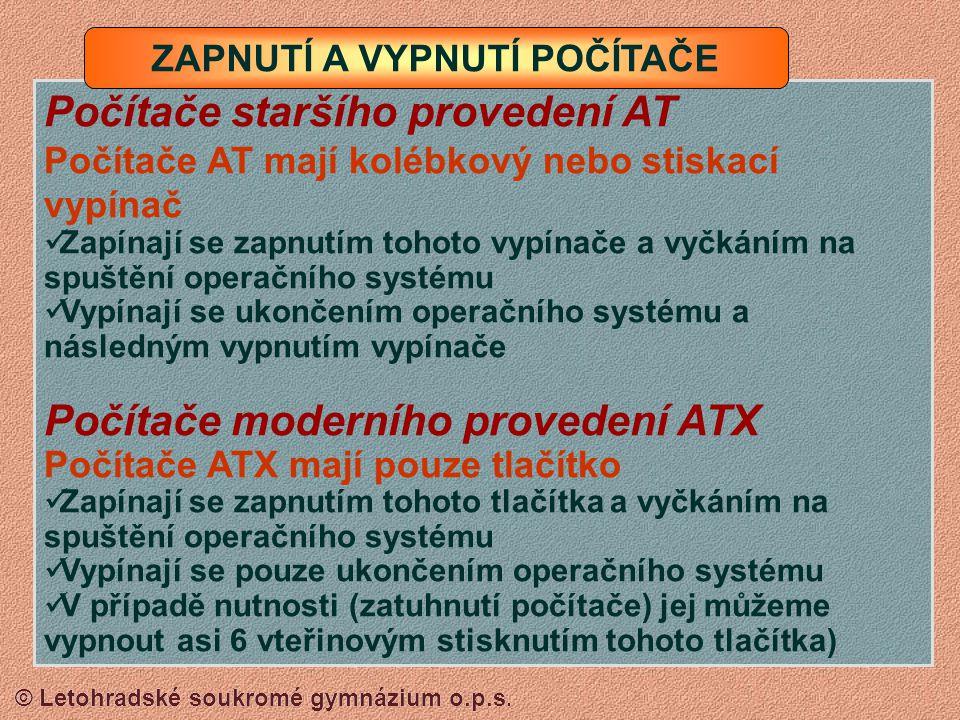 © Letohradské soukromé gymnázium o.p.s. Síťová zásuvka LAN a telefonní zásuvka Datový kabel k monitoru Připojení zařízení pomocí zásuvky COM2 (modemy)
