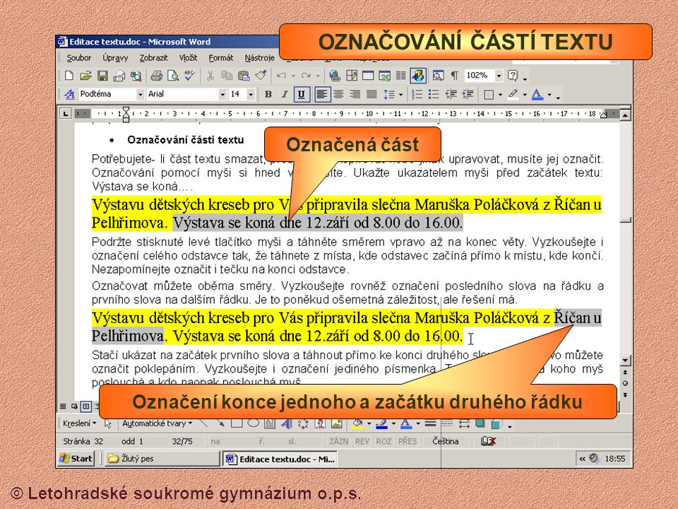 © Letohradské soukromé gymnázium o.p.s. OTVÍRÁNÍ Otevření Rozevírací seznam pro nalezení místa, kde je otvíraný soubor umístěn Označení souboru, který