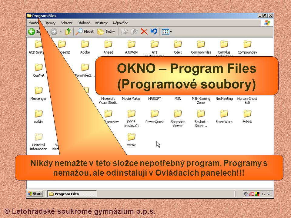 © Letohradské soukromé gymnázium o.p.s. OKNO - Tento počítač Pevný disk (Ve Windows XP označený jako Místní disk) Sdílené a vlastní Dokumenty Disketa