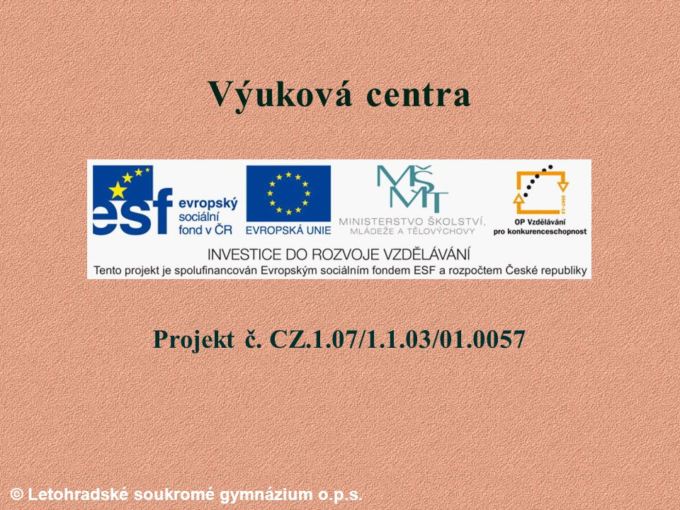 © Letohradské soukromé gymnázium o.p.s. Letohradské soukromé gymnázium Autor : Zdeněk NutzZdeněk Nutz