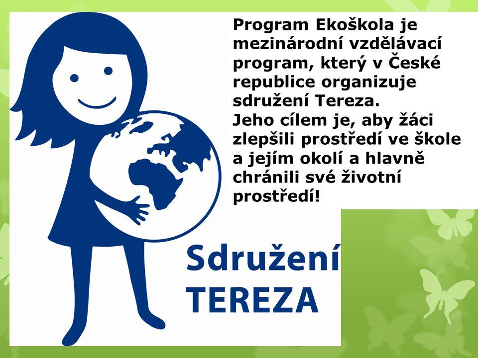 Program Ekoškola je mezinárodní vzdělávací program, který v České republice organizuje sdružení Tereza.