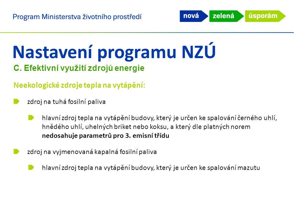 Nastavení programu NZÚ C. Efektivní využití zdrojů energie Neekologické zdroje tepla na vytápění: zdroj na tuhá fosilní paliva hlavní zdroj tepla na v