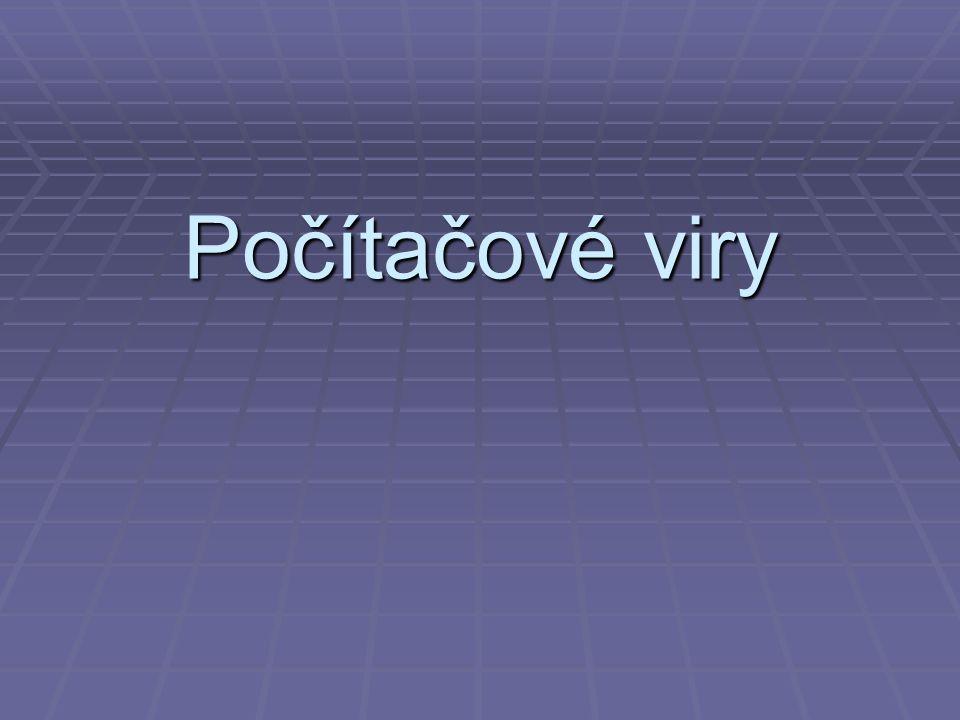 Osnova: 1.Úvod 2. Co to jsou počítačové viry. 3. Historie virů 4.