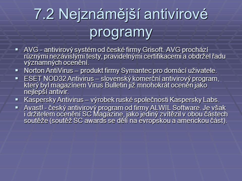  AVG - antivirový systém od české firmy Grisoft. AVG prochází různými nezávislými testy, pravidelnými certifikacemi a obdržel řadu významných ocenění