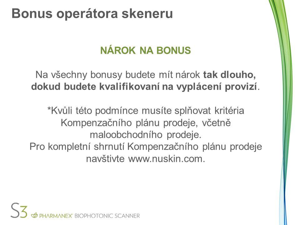 Bonus operátora skeneru NÁROK NA BONUS Na všechny bonusy budete mít nárok tak dlouho, dokud budete kvalifikovaní na vyplácení provizí. *Kvůli této pod