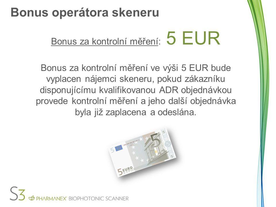 Bonus operátora skeneru PŘÍKLAD: X 5 počatečních měření = 50 EUR X 5 v ADR objednávce; byly zaplaceny, odeslány a zákazníkům bylo provedeno kontrolní měření = 25 EUR CELKEM = 75 EUR *Zkontrolujte na stránkách www.nuskin.com dostupnost produktů ve Vaší zemi.www.nuskin.com * *