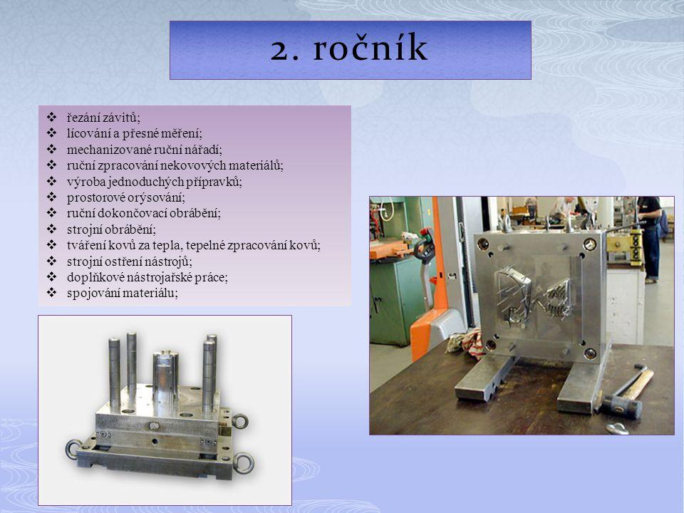 2. ročník  řezání závitů;  lícování a přesné měření;  mechanizované ruční nářadí;  ruční zpracování nekovových materiálů;  výroba jednoduchých př