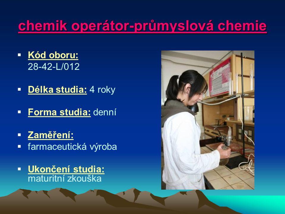 chemik operátor - průmyslová chemie zaměření: farmaceutická výroba