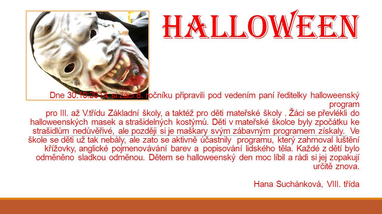 Halloween Dne 30.10.2014 si žáci 8.