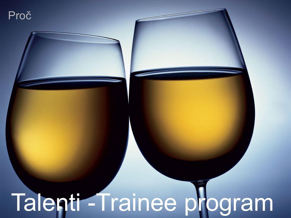 Academic initiation © 2009 IBM Corporation May 14, 2009 Proč Talenti -Trainee program