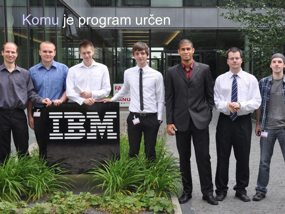 Academic initiation © 2009 IBM Corporation May 14, 2009 Komu je program určen