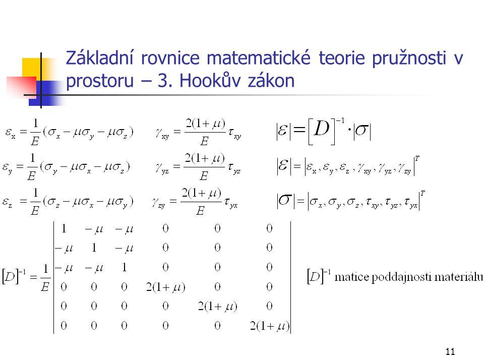 11 Základní rovnice matematické teorie pružnosti v prostoru – 3. Hookův zákon