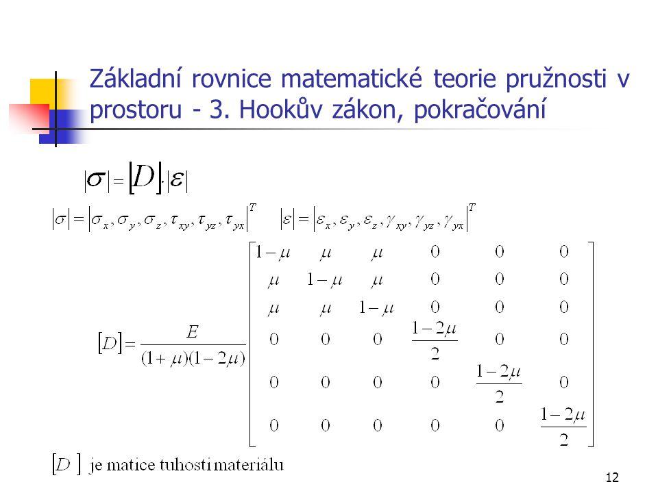 12 Základní rovnice matematické teorie pružnosti v prostoru - 3. Hookův zákon, pokračování