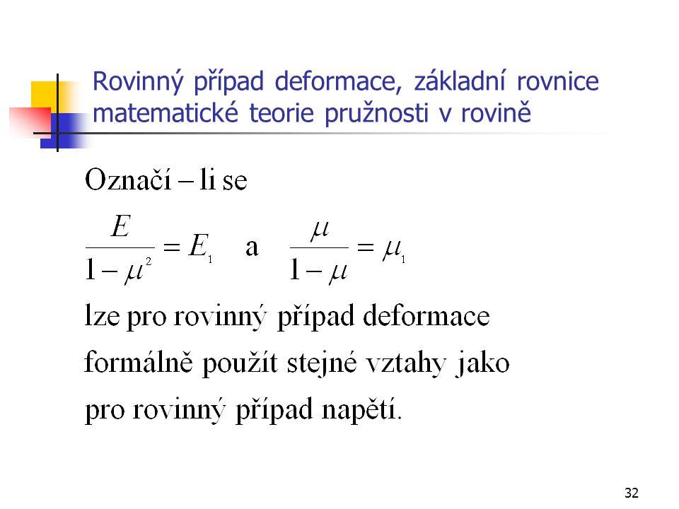 32 Rovinný případ deformace, základní rovnice matematické teorie pružnosti v rovině
