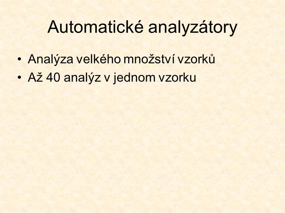 Automatické analyzátory Analýza velkého množství vzorků Až 40 analýz v jednom vzorku