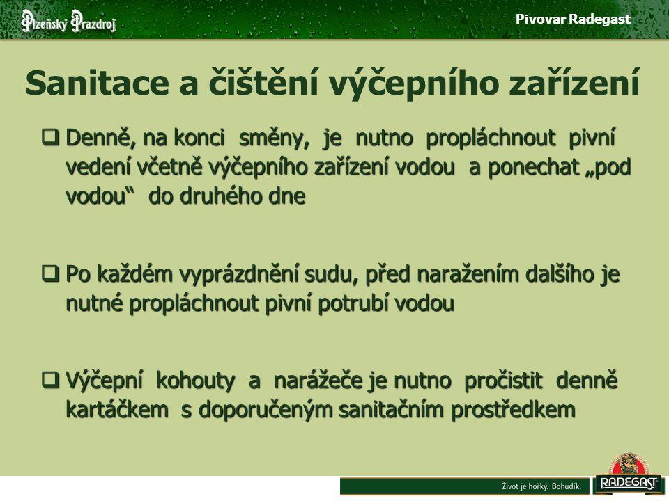 Pivovar Radegast Sanitace a mytí skla Frekvence sanitace pro nefiltrované pivo !!.