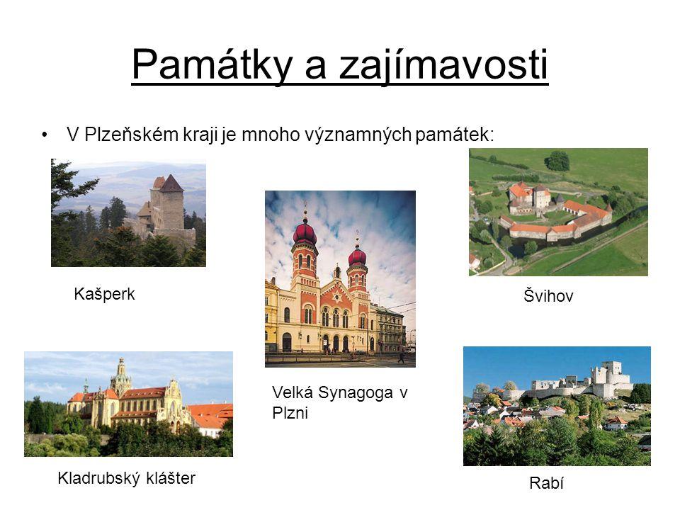 Památky a zajímavosti V Plzeňském kraji je mnoho významných památek: Velká Synagoga v Plzni Švihov Rabí Kladrubský klášter Kašperk
